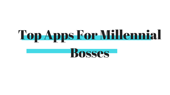 Top Apps For Millennial Bosses